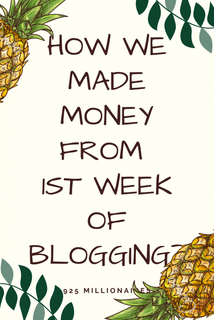 how to make money from blogging our first week