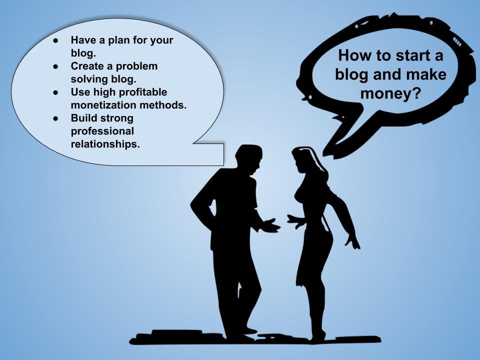 Start a blog and make money blogging